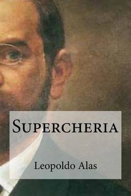 Supercheria (Spanish, Paperback): Leopoldo Alas