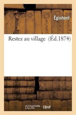 Restez Au Village (French, Paperback): Eginhard