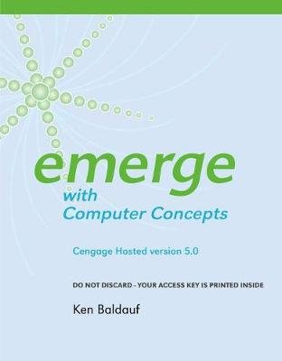 Cengage-Hosted Emerge with Computer Concepts V. 5.0 Printed Access Card (Online resource, 5th): Kenneth Baldauf, Beverly Amer