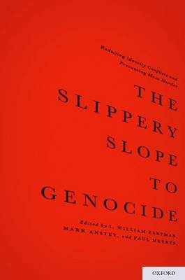 The Slippery Slope to Genocide - Reducing Identity Conflicts and Preventing Mass Murder (Hardcover): Mark Anstey, Paul Meerts,...