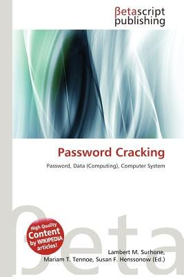 Password Cracking (Paperback): Lambert M. Surhone, Mariam T. Tennoe, Susan F. Henssonow