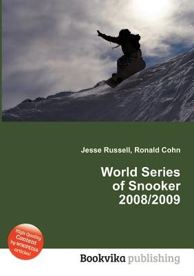 World Series of Snooker 2008/2009 (Paperback): Jesse Russell, Ronald Cohn