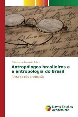 Antropologos Brasileiros E a Antropologia Do Brasil (Portuguese, Paperback): De Rezende Rubim Christina