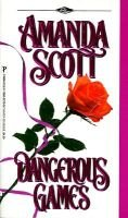 Dangerous Games (Paperback): Amanda Scott