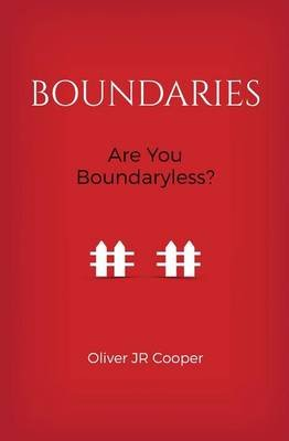 Boundaries - Are You Boundaryless? (Paperback): Oliver J. R. Cooper