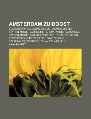 Amsterdam Zuidoost - Bijlmerramp, Bijlmermeer, Amsterdams Busnet, Station Amsterdam Bijlmer Arena, Amsterdam Arena (Dutch,...