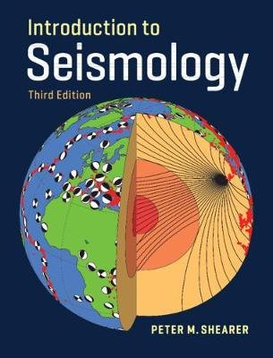 Introduction to Seismology (Paperback, 3rd Revised edition): Peter M. Shearer