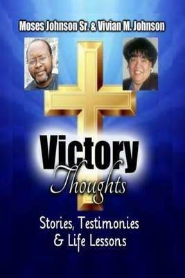 Victory Thoughts (Paperback): Moses & Vivian Johnson