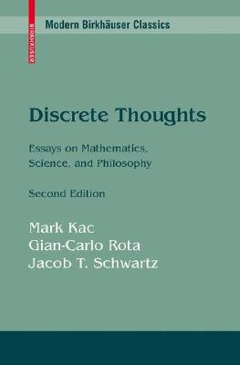Discrete Thoughts - Essays on Mathematics, Science and Philosophy (Paperback, 2nd ed. 1992): Mark Kac, Gian-Carlo Rota, Jacob...