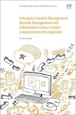 Enterprise Content Management, Records Management and Information Culture Amidst E-Government Development (Paperback):...