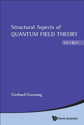 Structural Aspects of Quantum Field Theory and Noncommutative Geometry (Electronic book text): Grensing Gerhard, Gerhard...