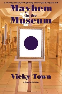 Mayhem in the Museum (Paperback): Vicky Town