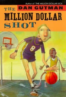 The Million Dollar Shot (Paperback): Dan Gutman