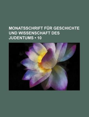 Monatsschrift Fur Geschichte Und Wissenschaft Des Judentums (10) (English, German, Paperback): B. Cher Group, Bucher Group