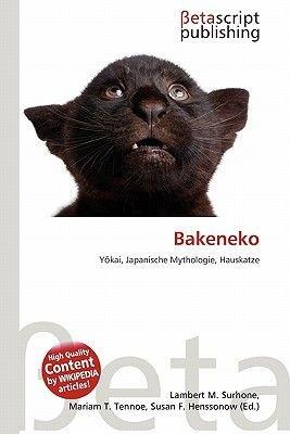Bakeneko (German, Paperback): Lambert M. Surhone, Mariam T. Tennoe, Susan F. Henssonow
