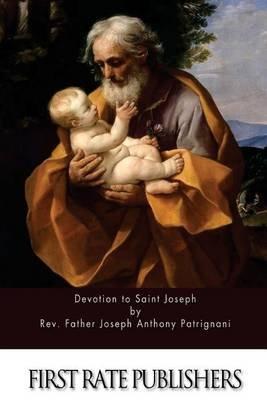 Devotion to Saint Joseph (Paperback): Rev Father Joseph Anthony Patrignani