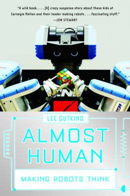 Almost Human - Making Robots Think (Paperback): Lee Gutkind