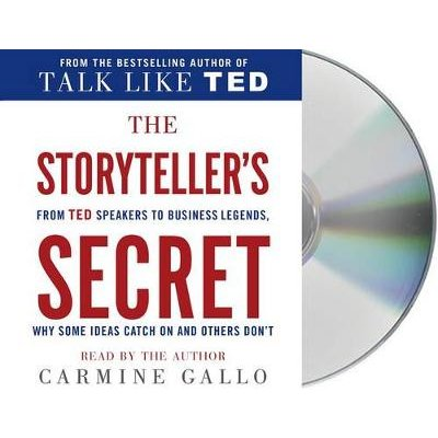 The Storyteller's Secret - From TED Speakers to Business Legends, Why Some Ideas Catch on and Others Don't (Standard...