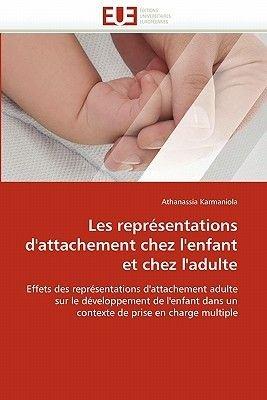 Les Representations D'Attachement Chez L'Enfant Et Chez L'Adulte (French, Paperback): Karmaniola-A