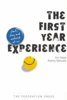 The First Year Experience (Paperback, illustrated edition): Ann Game, Andrew W. Metcalfe