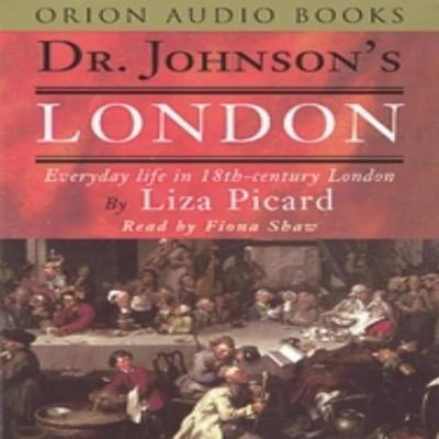 Dr Johnson's London - Everyday Life in London in the Mid 18th Century (Abridged, Downloadable audio file, Abridged...