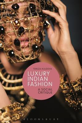 Luxury Indian Fashion - A Social Critique (Electronic book text): Tereza Kuldova