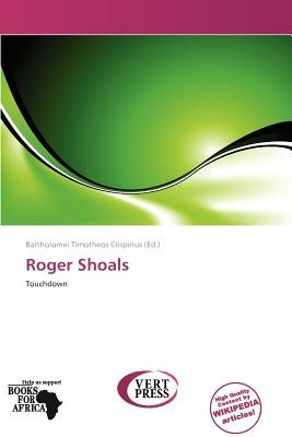 Roger Shoals (Paperback): Bartholomei Timotheos Crispinus