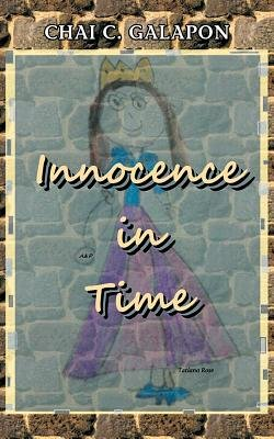 Innocence in Time (Paperback): Chai C. Galapon