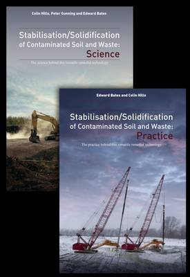 Stabilisation and Solidification of Contaminated Soil and Waste: Science and Practice (Paperback): Colin Hills, Edward Bates,...