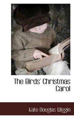 A Birds' Christmas Carol (Paperback): Kate Douglas Wiggin
