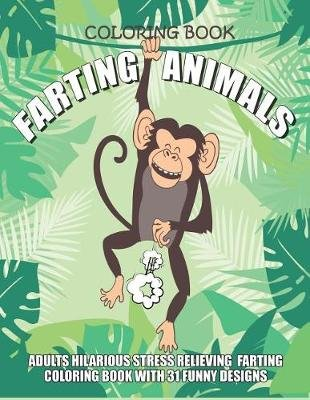 Farting Animals Coloring Book Adults Hilarious Stress Relieving