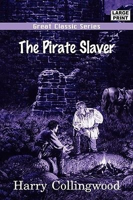 The Pirate Slaver (Large print, Paperback, large type edition): Harry Collingwood