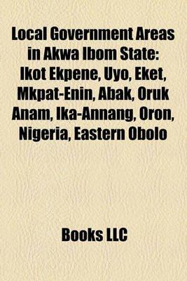 Local Government Areas in Akwa Ibom State - Ikot Ekpene, Uyo, Eket, Mkpat-Enin, Abak, Oruk Anam, Ika-Annang, Oron, Nigeria,...