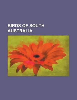 Birds of South Australia - Common Tern, Emu, Noisy Miner, Ruff, Australian Magpie, White-Bellied Sea Eagle, Red-Tailed Black...