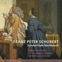 Various Artists - Franz Peter Schubert: Schubertiade Nachtmusik (CD): Franz Schubert, Jan Vermeulen, Orpheon Ensemble, Daniel...