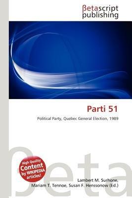 Parti 51 (Paperback): Lambert M. Surhone, Mariam T. Tennoe, Susan F. Henssonow
