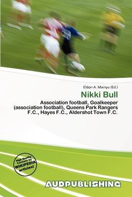Nikki Bull (Paperback): Eldon A. Mainyu