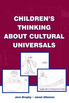 Children's Thinking About Cultural Universals (Paperback): Jere Brophy, Janet Alleman