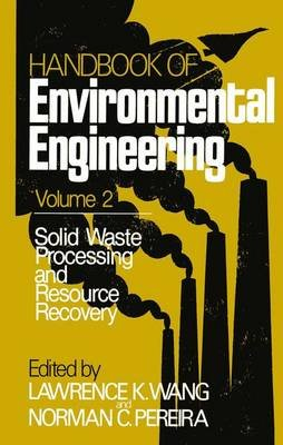 Solid Waste Processing and Resource Recovery - Volume 2 (Paperback, Softcover Repri): Lawrence K. Wang, Norman C. Pereira