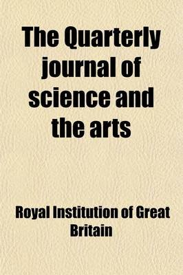 The Quarterly Journal of Science and the Arts (Volume 2) (Paperback): Royal Institution of Great Britain