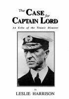 The Case for Captain Lord - Echo of the Titanic Disaster (Paperback): Leslie Harrison