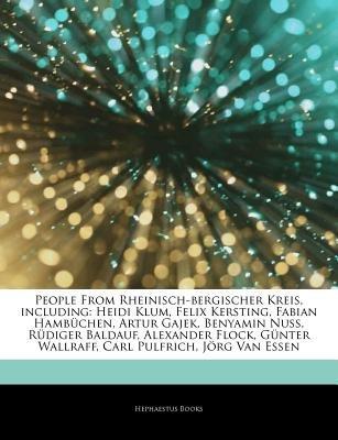 Articles on People from Rheinisch-Bergischer Kreis, Including - Heidi Klum, Felix Kersting, Fabian Hamb Chen, Artur Gajek,...