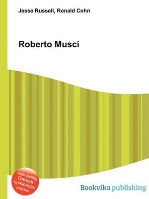 Roberto Musci (Paperback): Jesse Russell, Ronald Cohn