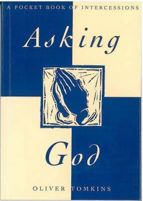 Asking God - Pocketbook of Intercessions (Paperback): Oliver Tomkins