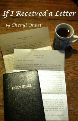 If I Received a Letter (Paperback): Cheryl Onkst