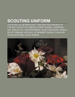 Scouting Uniform - Fleur-de-Lis, Neckerchief, Uniform and Insignia of the Boy Scouts of America, Merit Badge, Campaign Hat,...