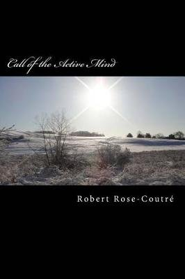 Call of the Active Mind (Paperback): Robert Rose-Coutre