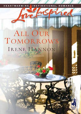 All Our Tomorrows (Electronic book text, ePub First edition): Irene Hannon