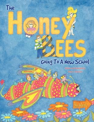The Honey Bees Going to a New School (Paperback): Paula J. Giordano