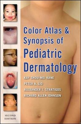 Color Atlas and Synopsis of Pediatric Dermatology (Paperback, 2nd Revised edition): Kay Shou-Mei Kane, Peter A. Lio, Alexander...